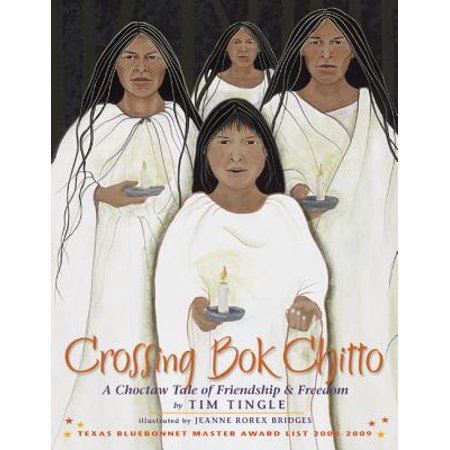 Crossing Bok Chitto: A Choctaw Tale of Friendship & Freedom (Paperback)