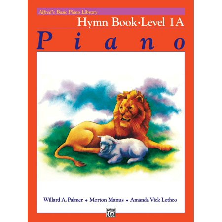 Alfred's Basic Piano Library: Alfred's Basic Piano Library Hymn Book, Bk 1a