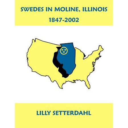 Swedes in Moline, Illinois 1847-2002 (Party City Moline Illinois)