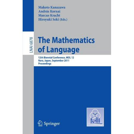 The Mathematics Of Language  12Th Biennial Conference  Mol 12  Nara  Japan  September 6 8  2011  Proceedings