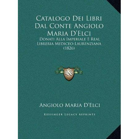 Catalogo Dei Libri Dal Conte Angiolo Maria Delci  Donati Alla Imperiale E Real Libreria Mediceo Laurenziana  1826