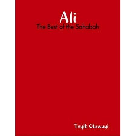 Ali: The Best of the Sahabah - eBook