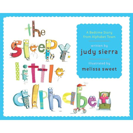 The Sleepy Little Alphabet : A Bedtime Story from Alphabet Town