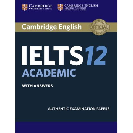 Cambridge Ielts 12 Academic Student's Book with Answers : Authentic Examination