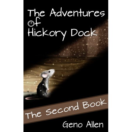 The Adventures of Hickory Dock: The Second Book - eBook ()