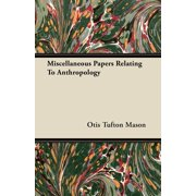 Miscellaneous Papers Relating to Anthropology