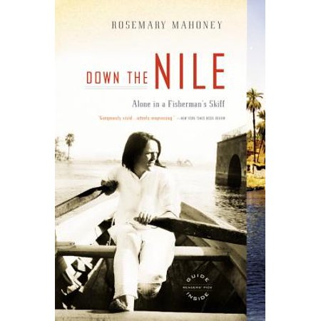 Down the Nile : Alone in a Fisherman's Skiff (Mens Skiff Guide)