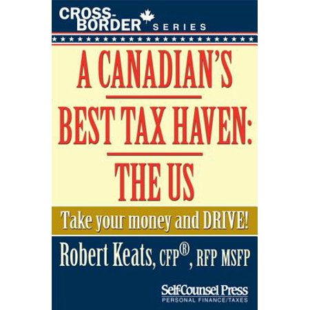 A Canadian's Best Tax Haven: The US - eBook