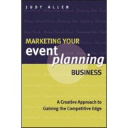 Marketing Your Event Planning Business : A Creative Approach to Gaining the Competitive Edge