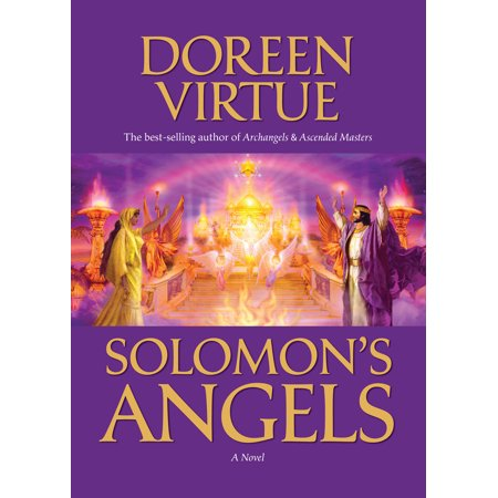 Solomon's Angels : Ancient Secrets of Love, Manifestation, Power, Wisdom, and Self-Confidence (Powered Angle)