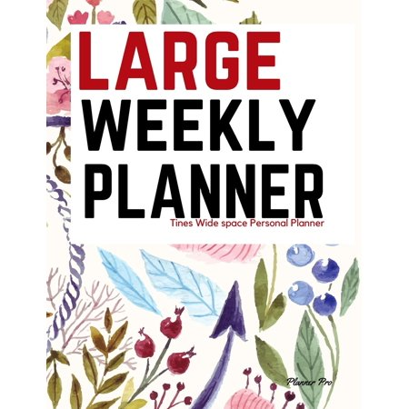 Pro Weekly (Tines Large Weekly Planner: Wide Space Personal Planner/At a Glance Large Planner/Day Planner and Organizer/ Personal Organizer and Planner (Paperback) )