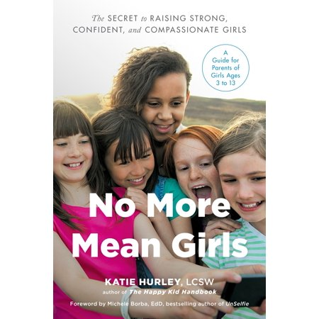 No More Mean Girls : The Secret to Raising Strong, Confident, and Compassionate - Mean Girls Burn Book Cover
