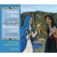 Sisters In Blue/Hermanas de Azul : Sor Maraia de Aagreda Comes To New Mexico/Sor Maraia de Aagreda Viene A Nuevo Maexico