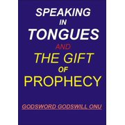 Speaking In Tongues and the Gift of Prophecy - eBook