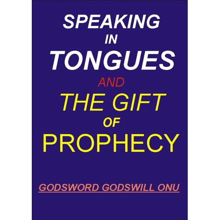 Speaking In Tongues and the Gift of