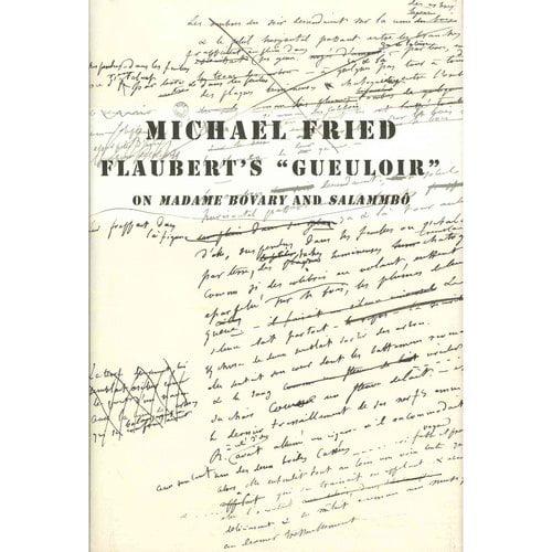 """Flaubert's """"Gueuloir"""": On Madame Bovary and Salammbo"""