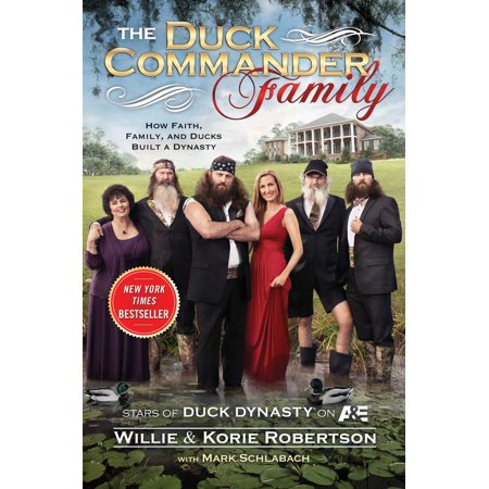 The Duck Commander Family : How Faith, Family, and Ducks Built a - Characters In Duck Dynasty