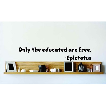 Custom Wall Decal Only The Educated Are Free Epictetus 6x20