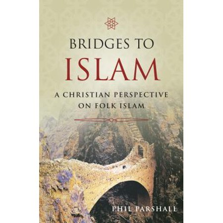 Bridges to Islam : A Christian Perspective on Folk Islam - Halloween Origin Christian Perspective