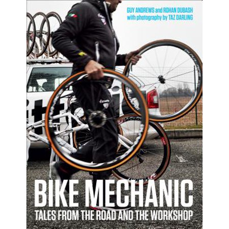 Bike Mechanic : Tales from the Road and the