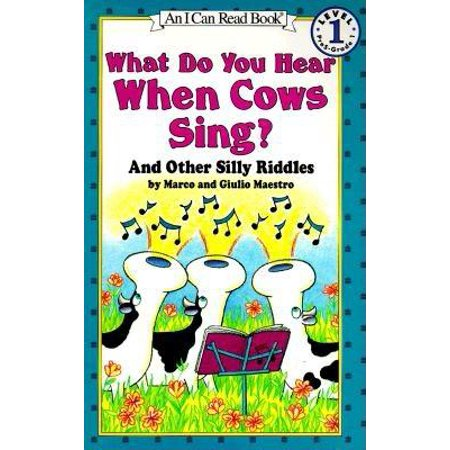 What Do You Hear When Cows Sing? : And Other Silly Riddles