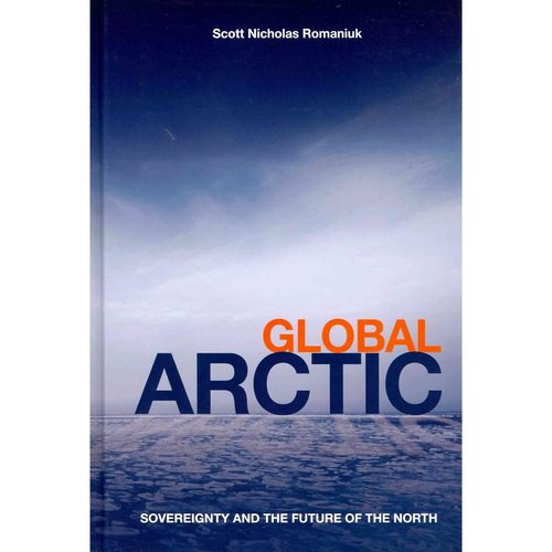 Global Arctic: Sovereignty and the Future of the North