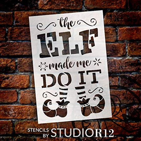 "Elf Made Me Do It Stencil with Shoes and Stockings by StudioR12 | Snowflake Holiday Christmas Decor | Reusable Mylar Template | Paint Wood Signs | DIY Seasonal Home Crafting | Select Size (9""x 13"")"