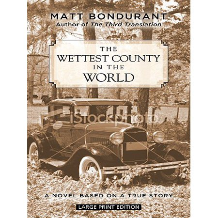 the wettest county in the world a novel based on a true story