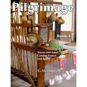 Pilgrimage Towns and Tales: Camino France and Spain - eBook