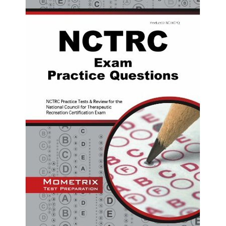 Nctrc Exam Practice Questions  Nctrc Practice Tests And Review For The National Council For Therapeutic Recreation Certification Exam