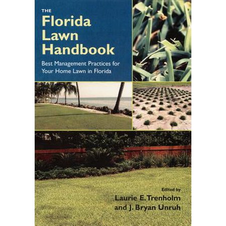 The Florida Lawn Handbook : Best Management Practices for Your Home Lawn in