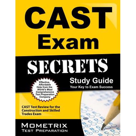 Cast Exam Secrets Study Guide : Cast Test Review for the Construction and Skilled Trades