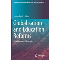 Globalisation and Education Reforms : Paradigms and Ideologies