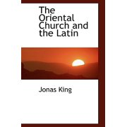 The Oriental Church and the Latin