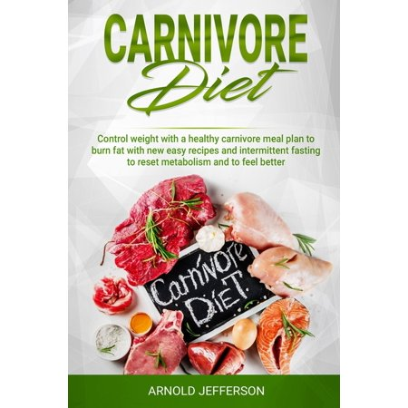 Carnivore Diet: Control weight with a healthy carnivore meal plan to burn fat with new easy recipes and intermittent fasting to reset metabolism and to feel better. (Paperback) Manual Reset Johnson Controls