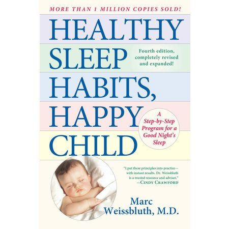 Healthy Sleep Habits, Happy Child: A Step-By-Step Program for a Good Night's Sleep, 3rd (Healthy Sleep Habits Happy Child Marc Weissbluth)