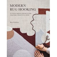 Modern Rug Hooking : 22 Punch Needle Projects for Crafting a Beautiful Home