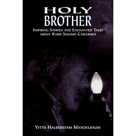 Holy Brother  Inspiring Stories And Enchanted Tales About Rabbi Shlomo Carlebach