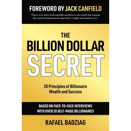 The Billion Dollar Secret: 20 Principles of Billionaire Wealth and Success -