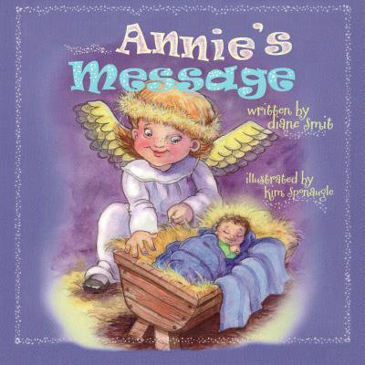 Annie's Message : Special Needs, Down Syndrome, Christmas Story, Sibling Rivalry, Educational and Entertaining ()