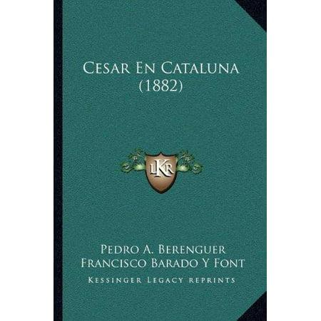Cesar En Cataluna (1882) ()