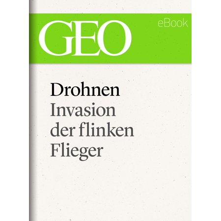 Drohnen: Invasion der flinken Flieger (GEO eBook Single) - eBook (Gold Umrandeten Flieger)