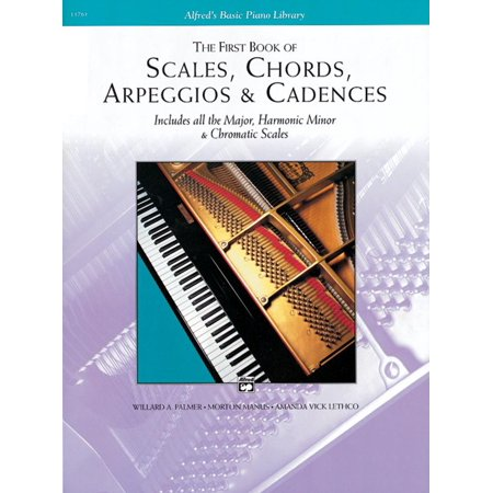 Alfred's Basic Piano Library: The First Book of Scales, Chords, Arpeggios & Cadences (Falling In Love With Jesus Piano Chords)