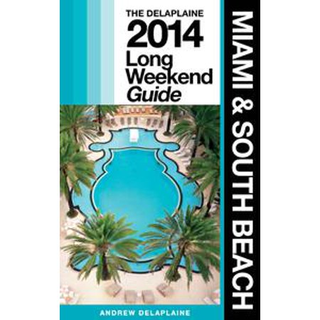 Miami & South Beach: The Delaplaine 2014 Long Weekend Guide - - Party City In South Miami
