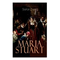 Maria Stuart : Eine Darstellung historischer Tatsachen und eine spannende Erzählung über das Leben einer leidenschaftlichen, aber widersprüchlichen Frau