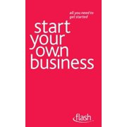 Start Your Own Business: Flash - eBook