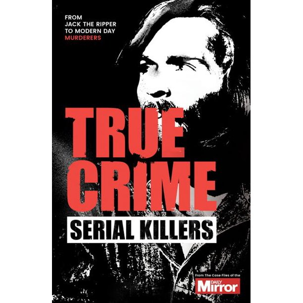 True Crime: Serial Killers (Paperback)
