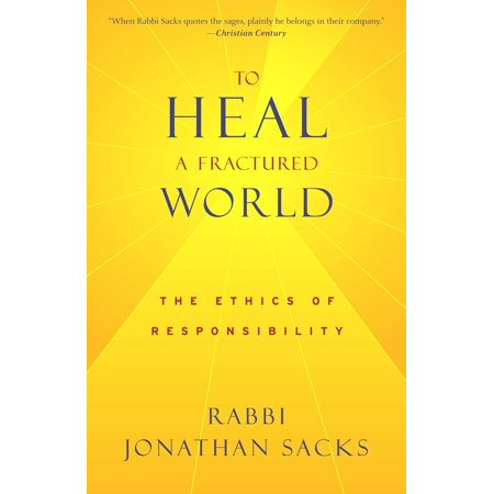 To Heal a Fractured World : The Ethics of