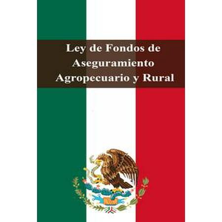 Ley de Fondos de Aseguramiento Agropecuario y Rural - eBook