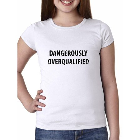 29d845df6ed8a Dangerously Overqualified - Graduation Large Print Gift Girl's Cotton Youth  T-Shirt